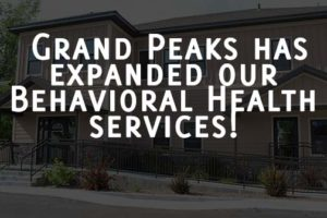 Grand Peaks Has Expanded Our Behavioral Health Services! - rexburg wellness center